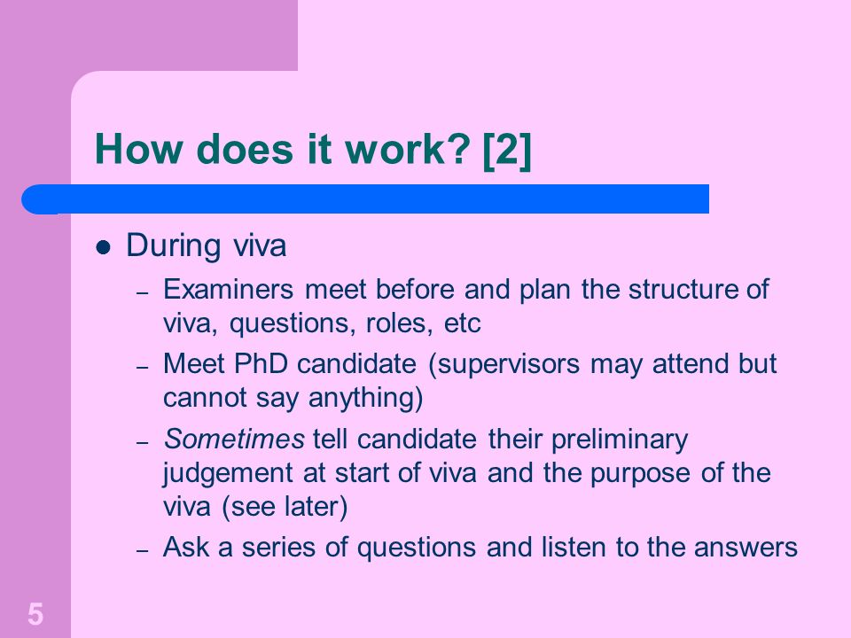 How does it work [2] During viva
